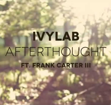 Ivy Lab – Afterthought (Ft. Frank Carter III) (Official Video)