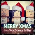 Merry Xmas from TOTAL SCIENCE & RIYA