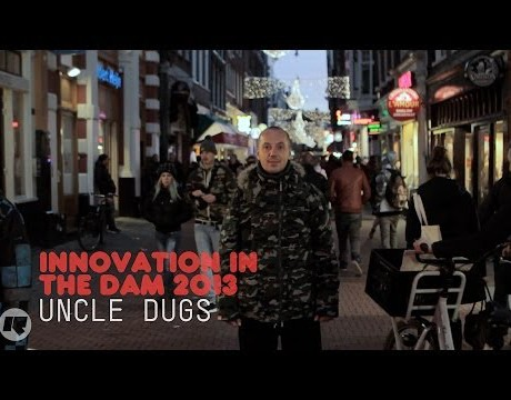 Uncle Dugs – Innovation In The Dam 2013