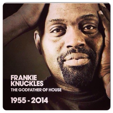 Frankie Knuckles (RIP) & The Origins Of House