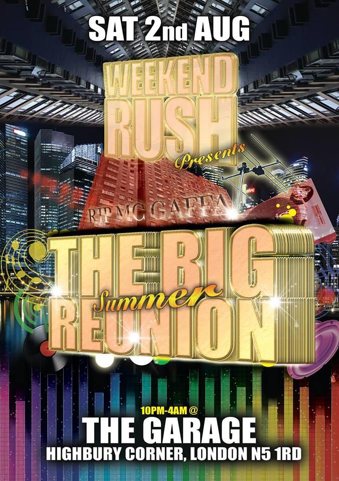 WEEKEND-RUSH PRESENTS R I P MC GAFFA THE BIG SUMMER REUNION