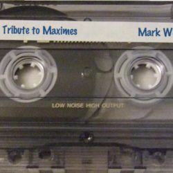 Mark W - A Tribute To Maximes