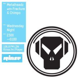 MetalHeadz - RinseFM Feat Fracture & Chimpo