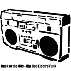 80's Hip Hop Electro Funk Mix