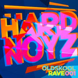 Hardnoyz Oldskool Rave 001