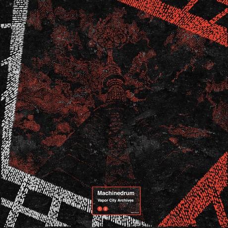 Machinedrum – 'Vapor City Archives'