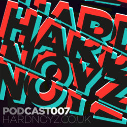 Hardnoyz DNB Podcast 007